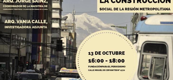 Participa de la mesa de trabajo: La construcción social de la región metropolitana